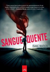 Resenha: Sangue Quente, de Isaac Marion 14