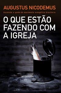 http://www.skoob.com.br/img/livros_new/1/11448/O_QUE_ESTAO_FAZENDO_COM_A_IGREJA_1233338751P.jpg