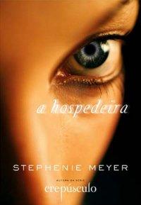 Resenha - A hospedeira - Stephenie Meyer