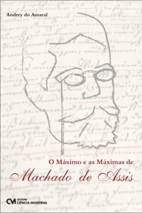 O máximo e as máximas de Machado de Assis