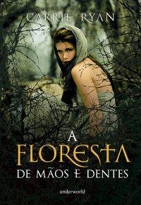 A Floresta de Mãos e Dentes