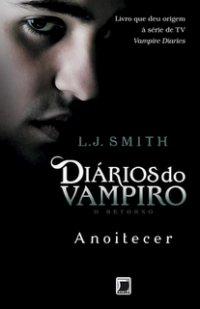 Diários do Vampiro - O Retorno: Anoitecer